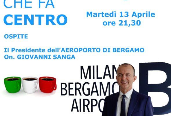 Miky Orione e Nicola Affronti martedì 13 Aprile intervisteranno in diretta On Giovanni Sanga – Presidente Aeroporto di Bergamo